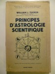 TUCKER Wiliam J.,Principes d'astrologie scientifique.
