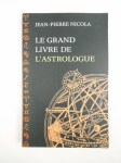 NICOLA Jean-Pierre,Le grand livre de l'astrologue.