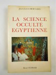 BERNARD Jean-Louis,La science occulte égyptienne.