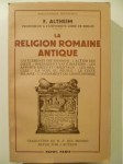 ALTHEIM Franz,La Religion Romaine antique.