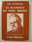 CHESTERTON G.- K.,Le Scandale du père Brown.