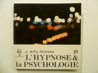 DRIESSE Willy,L'hypnose & la Psychologie.