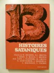COLLECTIF,13 histoires sataniques. Oeuvres de W. Beckers, E.C. Bertin, J. Bixby, R. Bloch, F. Brown, H.B. Cave, J. Flanders, M. Grayn, N. Hawthorne, J. Masefield, C. Seignole, T. T
